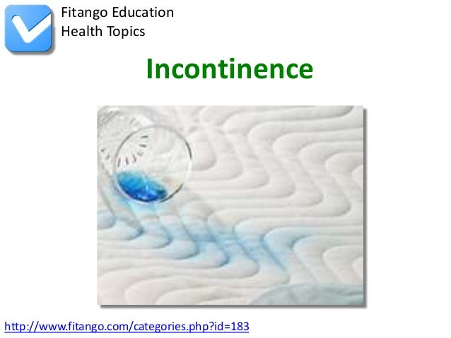 Fitango Education          Health Topics                         Incontinencehttp://www.fitango.com/categories.php?id=183