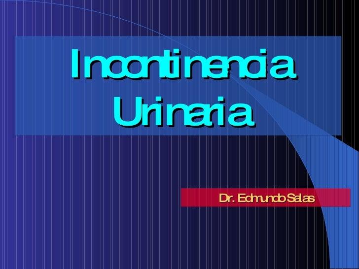Incontinencia Urinaria Dr. Edmundo Salas