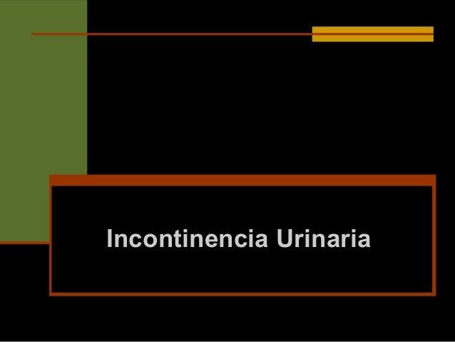 Incontinencia UrinariaIncontinencia Urinaria