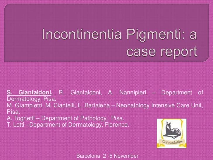 S. Gianfaldoni, R. Gianfaldoni, A. Nannipieri – Department ofDermatology, Pisa.M. Giampietri, M. Ciantelli, L. Bartalena –...