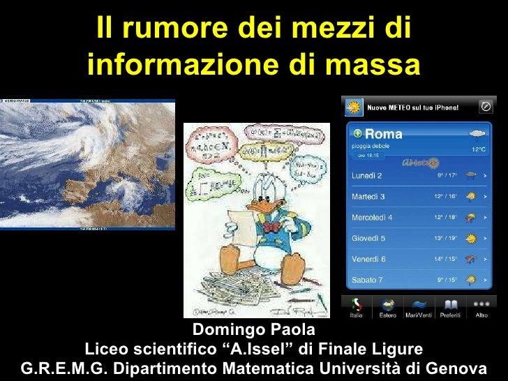 """Domingo Paola Liceo scientifico """"A.Issel"""" di Finale Ligure G.R.E.M.G. Dipartimento Matematica Università di Genova Il rumo..."""