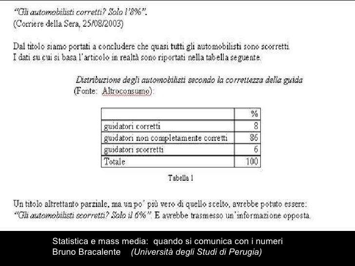 Statistica e mass media:  quando si comunica con i numeri Bruno Bracalente   (Università degli Studi di Perugia)