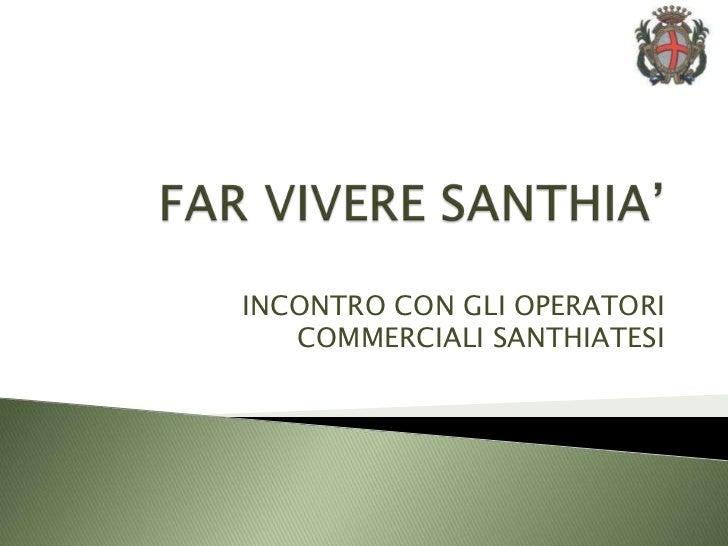 FAR VIVERE SANTHIA'<br />INCONTRO CON GLI OPERATORI COMMERCIALI SANTHIATESI<br />