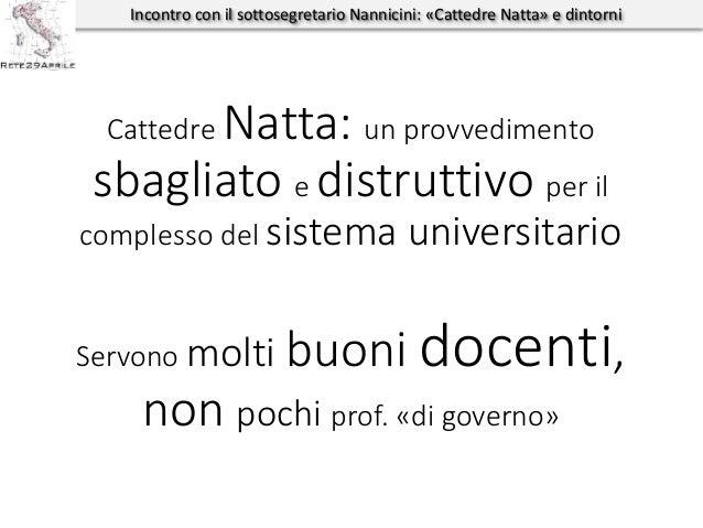 Incontro con il sottosegretario Nannicini: «Cattedre Natta» e dintorni Cattedre Natta: un provvedimento sbagliato e distru...
