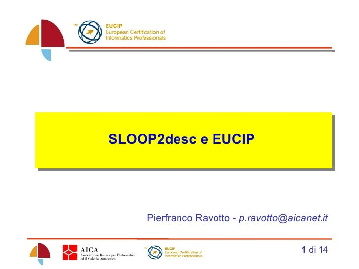 SLOOP2desc e EUCIP  Pierfranco Ravotto -  [email_address]