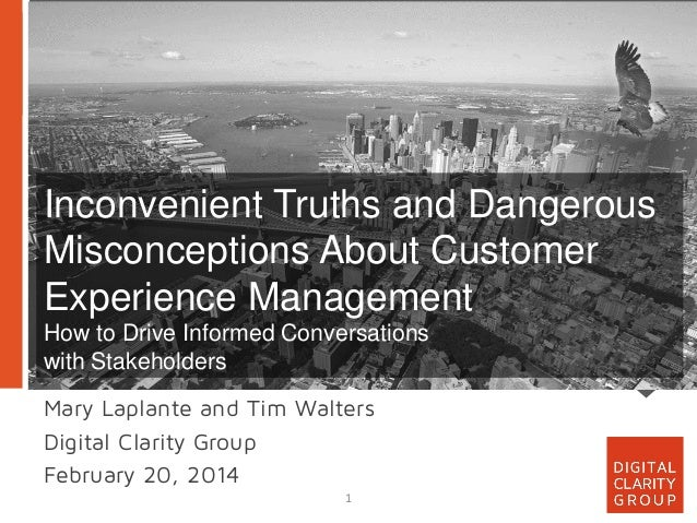 Inconvenient Truths and Dangerous Misconceptions About Customer Experience Management How to Drive Informed Conversations ...