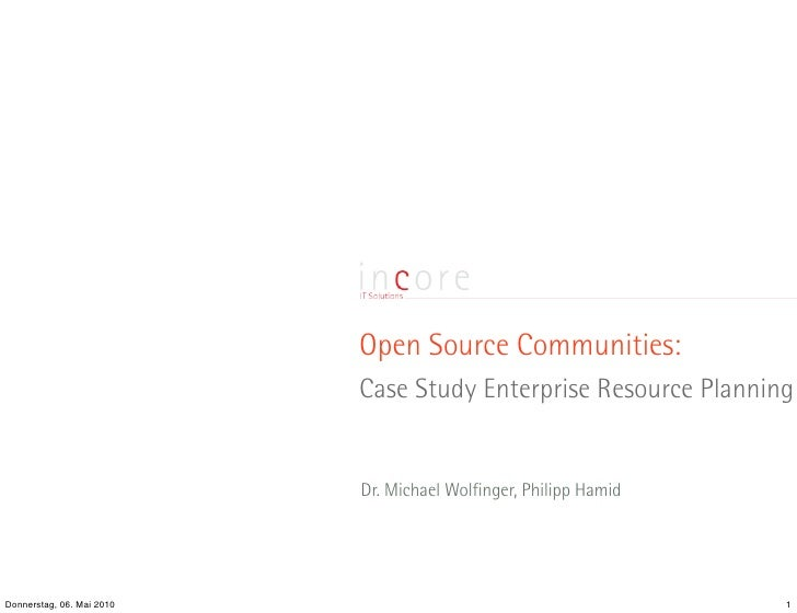 Open Source Communities:                            Case Study Enterprise Resource Planning                              D...