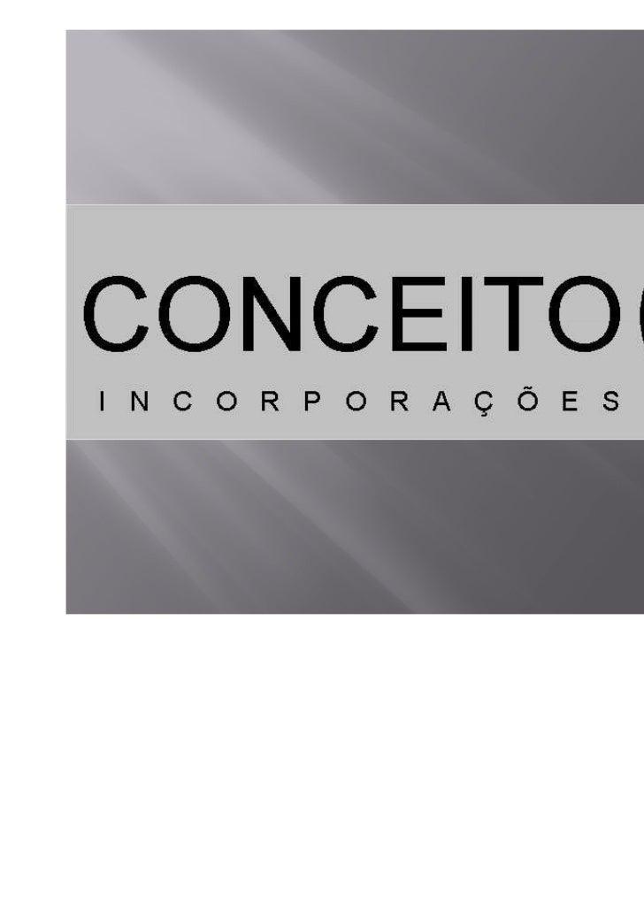 Fundada em 2009, a CONCEITO A Incorporações atuano mercado de Construção Civil desenvolvendo projetose soluções para o mer...