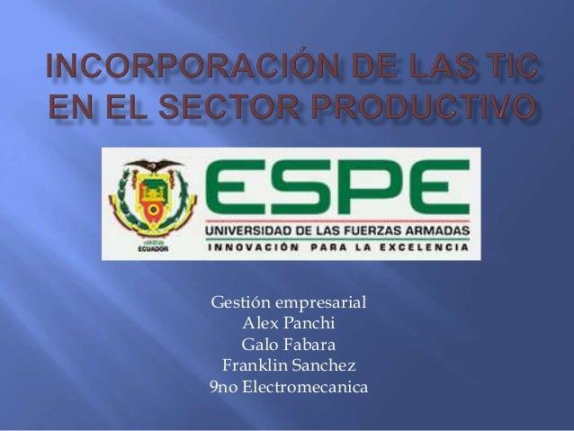 Gestión empresarial Alex Panchi Galo Fabara Franklin Sanchez 9no Electromecanica