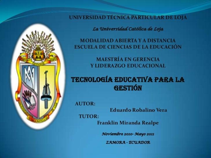 UNIVERSIDAD TÉCNICA PARTICULAR DE LOJA<br />La Universidad Católica de LojaMODALIDAD ABIERTA Y A DISTANCIAESCUELA DE CIENC...