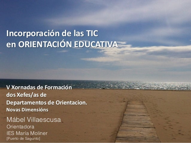 Incorporación  de  las  TIC   en  ORIENTACIÓN  EDUCATIVA      V  Xornadas  de  Formación   dos...