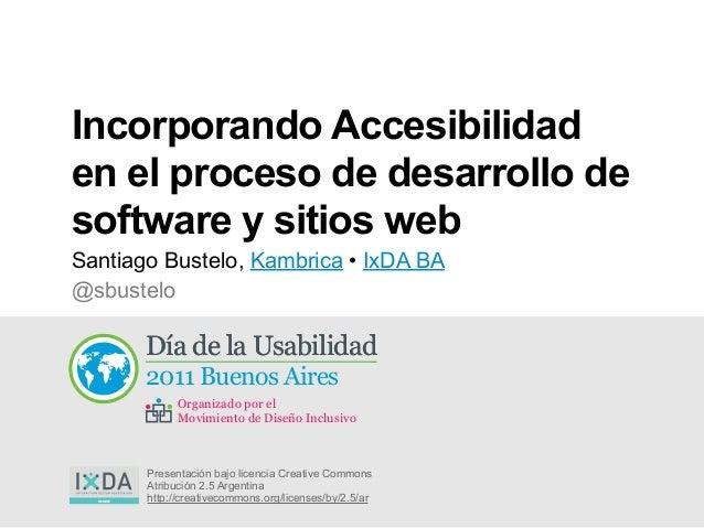2011 Buenos Aires Día de la UsabilidadDía de la Usabilidad Organizado por el Movimiento de Diseño Inclusivo Incorporando A...