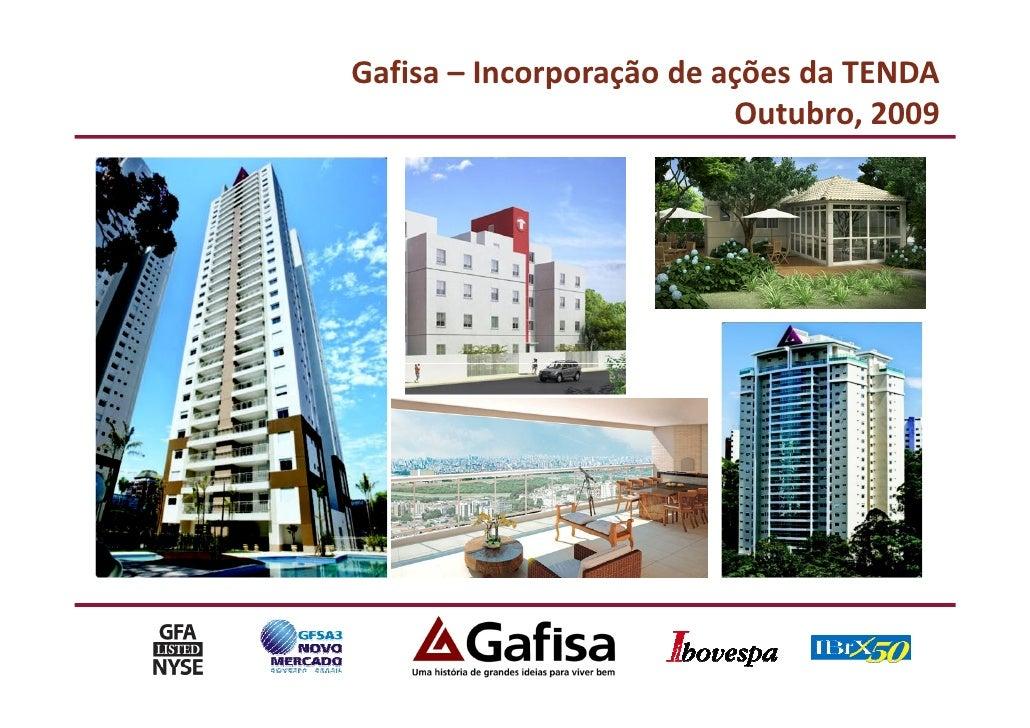 Gafisa – Incorporação de ações da TENDA                           Outubro, 2009
