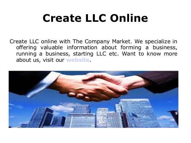 Create LLC Online Create LLC online with The Company Market. We specialize in offering valuable information about forming ...