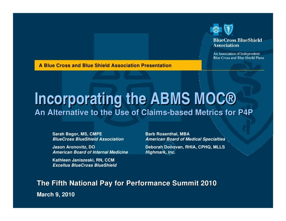 A Blue Cross and Blue Shield Association Presentation     Incorporating the ABMS MOC® An Alternative to the Use of Claims-...