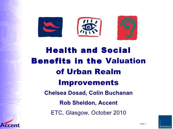 Health and Social Benefits in the  Valuation of Urban Realm Improvements Chelsea Dosad, Colin Buchanan Rob Sheldon, Accent...