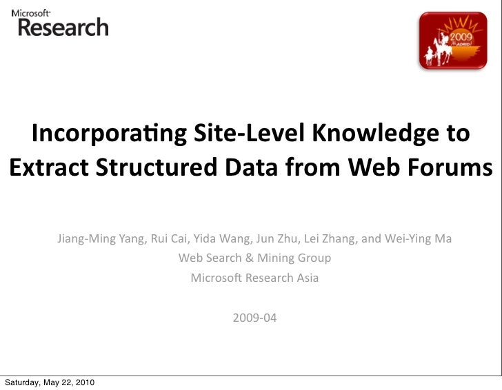 Incorpora(ng	   Site-­‐Level	   Knowledge	   to	    Extract	   Structured	   Data	   from	   Web	   Forums              Ji...