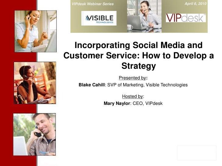 VIPdesk Webinar Series                                     April 6, 2010               Cover Slide     Incorporating Socia...