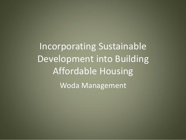 Sustainable Design Affordability: Incorporating Sustainable Development Into Building