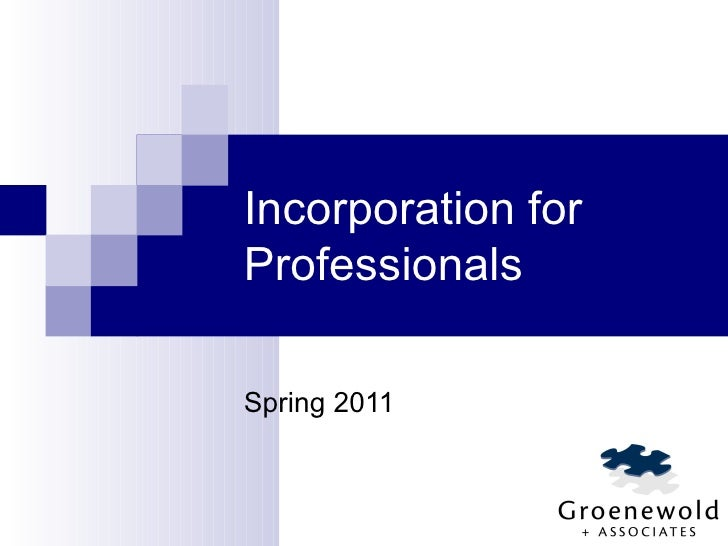 Incorporation for Professionals Spring 2011