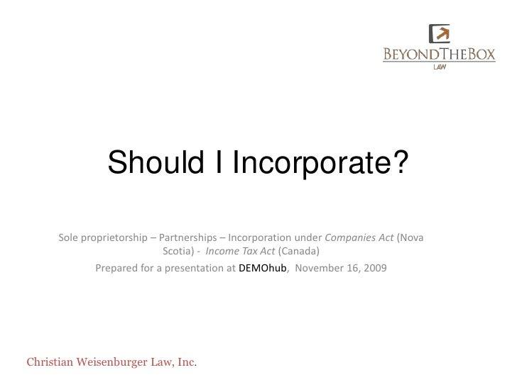 Should I Incorporate?<br />Sole proprietorship – Partnerships – Incorporation under Companies Act (Nova Scotia) -  Income ...
