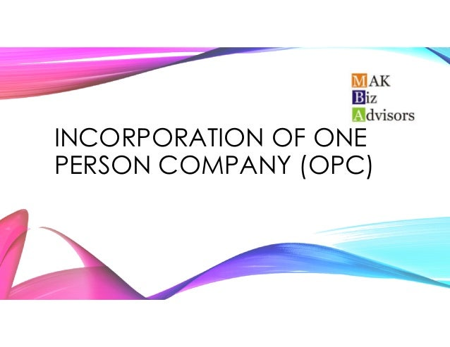 INCORPORATION OF ONE PERSON COMPANY (OPC)