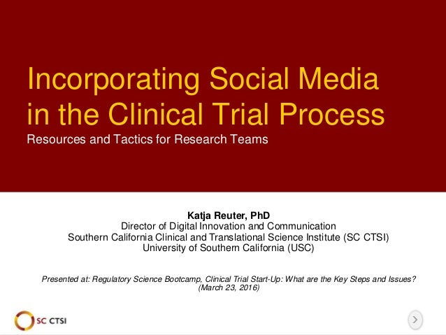 Incorporating Social Media in the Clinical Trial Process Resources and Tactics for Research Teams Katja Reuter, PhD Direct...