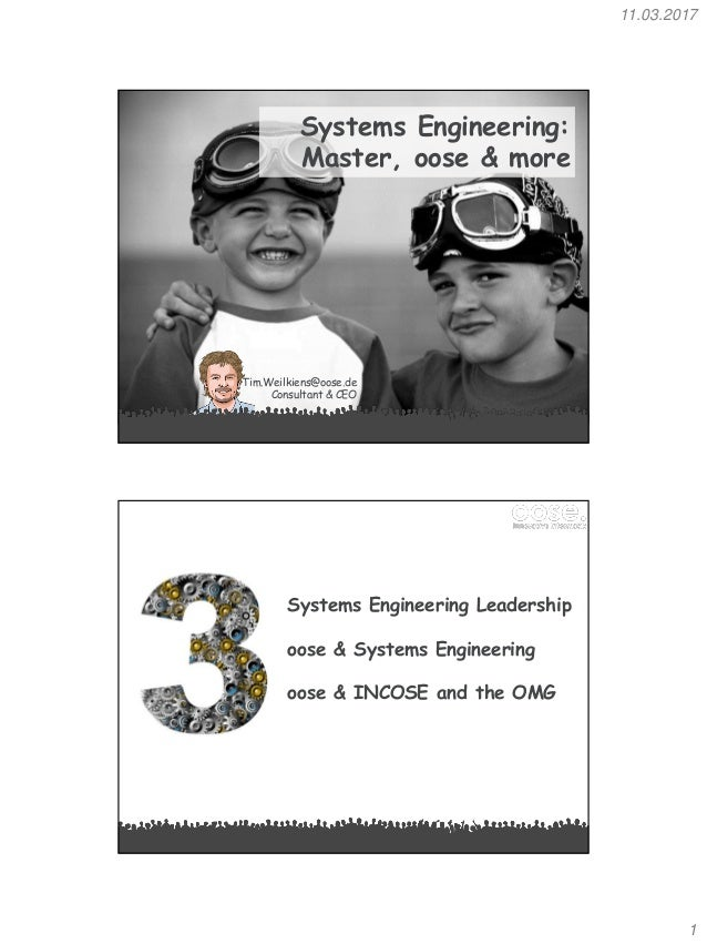 11.03.2017 1 Systems Engineering: Master, oose & more Tim.Weilkiens@oose.de Consultant & CEO Systems Engineering Leadershi...