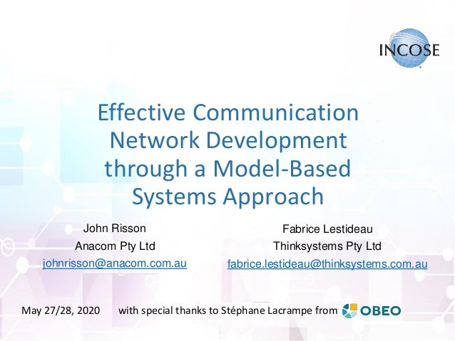 Effective Communication Network Development through a Model-Based Systems Approach Fabrice Lestideau Thinksystems Pty Ltd ...