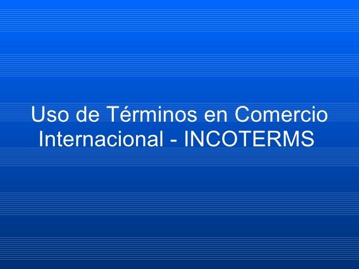 Uso de Términos en Comercio Internacional - INCOTERMS