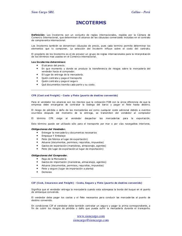 Sion Cargo SRL Callao - Perú www.sioncargo.com sioncargo@sioncargo.com INCOTERMS Definición: Los Incoterms son un conjunto...