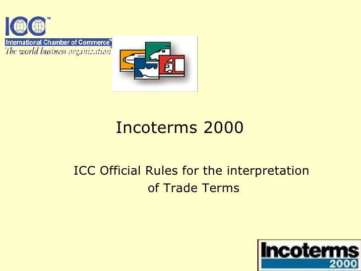 ICC Official Rules for the interpretation  of Trade Terms Incoterms 2000