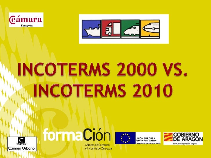 INSTITUTO ARAGONÉS DE EMPLEOINCOTERMS 2000              www.incoterms.org               www.iccwbo.org