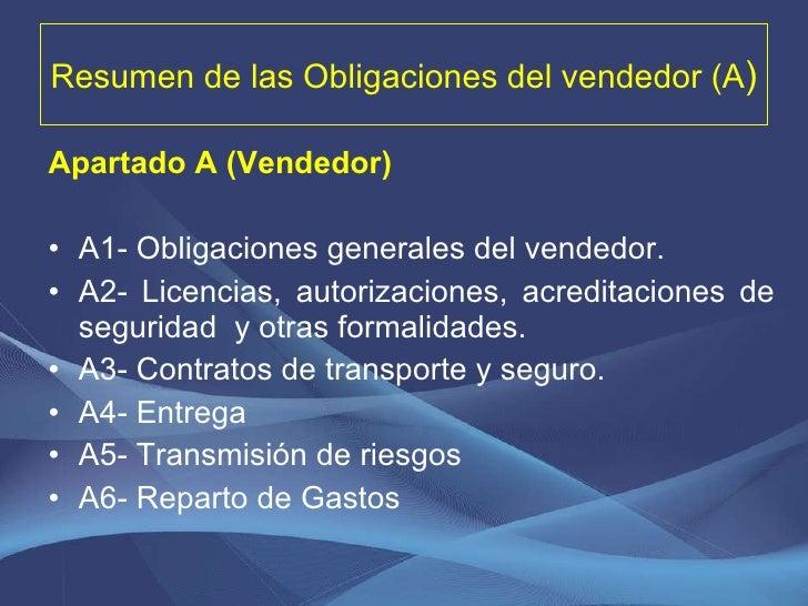 Resumen de las Obligaciones del vendedor (A ) <ul><li>Apartado A (Vendedor) </li></ul><ul><li>A1- Obligaciones generales d...