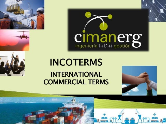 INCOTERMS INTERNATIONALCOMMERCIAL TERMS