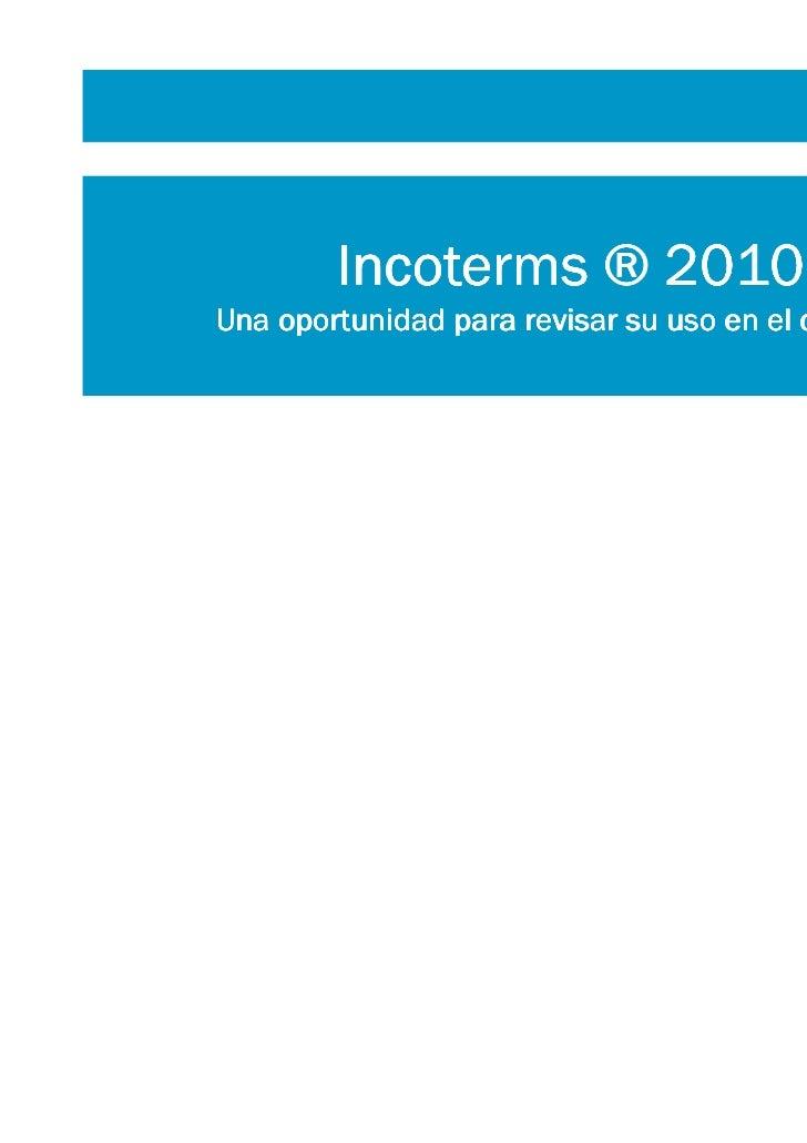 Incoterms ® 2010Una oportunidad para revisar su uso en el comercio