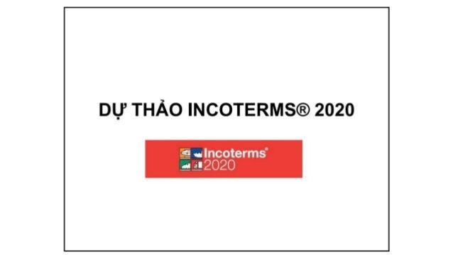 Incoterms 2020 -NHỮNG THAY ĐỔI CHÍNH TRONG INCOTERMS 2020 CÓ HIỆU LỰC TỪ 01/01/2020