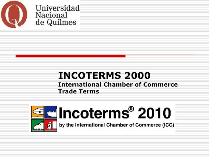INCOTERMS 2000International Chamber of CommerceTrade Terms