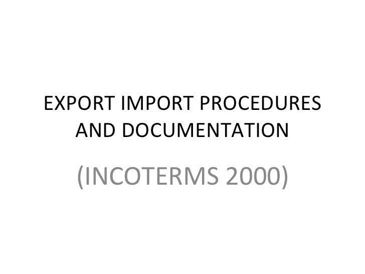 EXPORT IMPORT PROCEDURES AND DOCUMENTATION (INCOTERMS 2000)