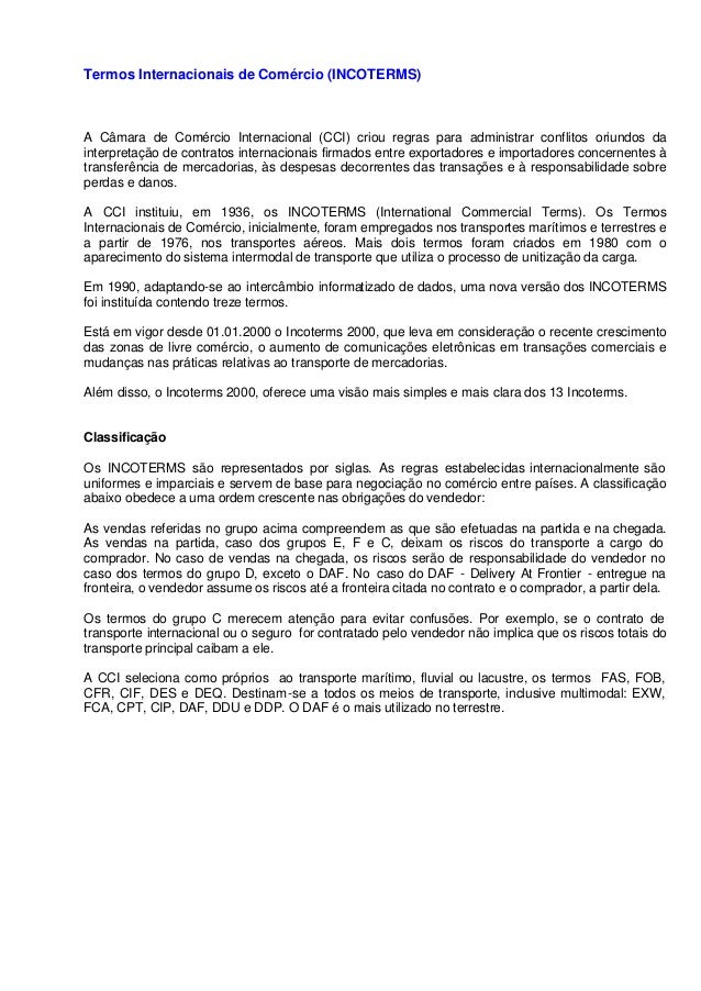 1  Termos Internacionais de Comércio (INCOTERMS)  A Câmara de Comércio Internacional (CCI) criou regras para administrar c...