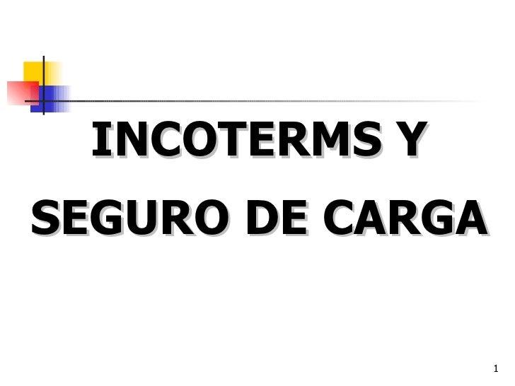 INCOTERMS Y SEGURO DE CARGA