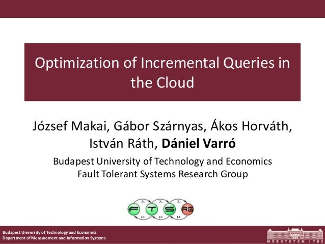 Budapest University of Technology and Economics Department of Measurement and Information Systems Optimization of Incremen...