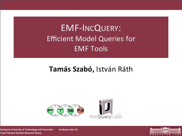 EMF-­‐INCQUERY:                                                      Efficient	  Model	  Queries	  for	                     ...