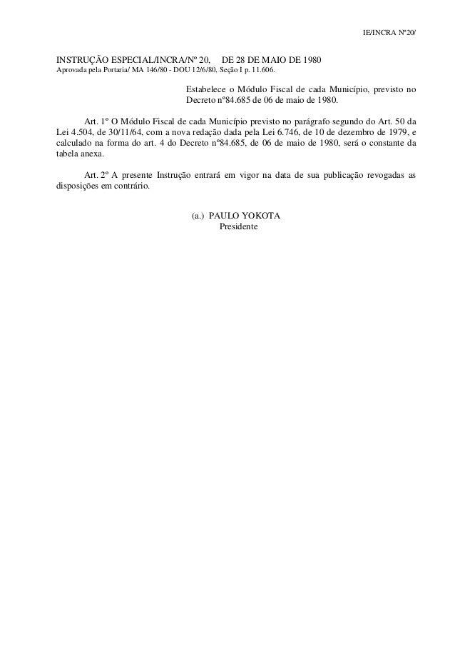 IE/INCRA Nº20/ INSTRUÇÃO ESPECIAL/INCRA/Nº 20, DE 28 DE MAIO DE 1980 Aprovada pela Portaria/ MA 146/80 - DOU 12/6/80, Seçã...