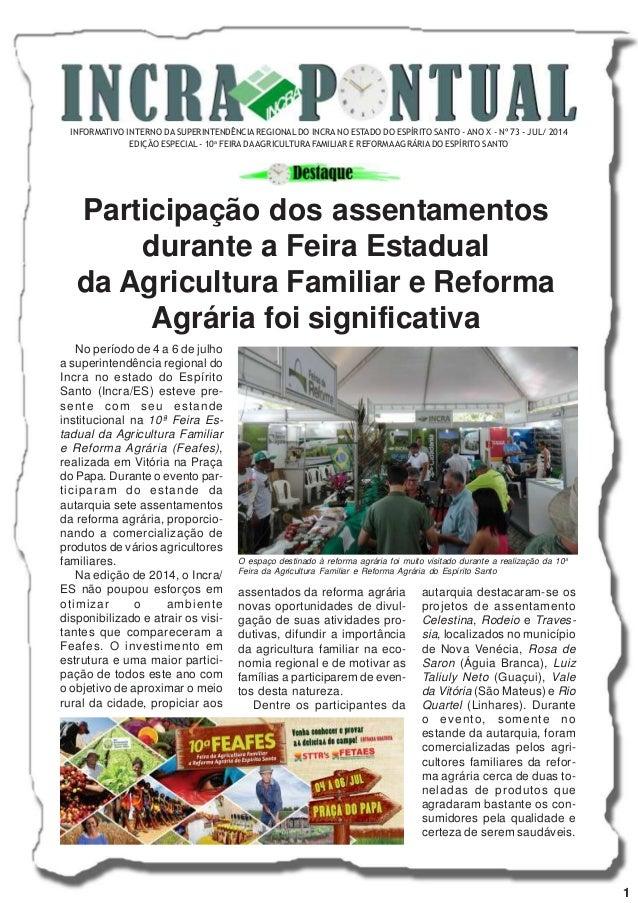 INFORMATIVO INTERNO DA SUPERINTENDÊNCIA REGIONAL DO INCRA NO ESTADO DO ESPÍRITO SANTO - ANO X - Nº 73 - JUL/ 2014 EDIÇÃO E...