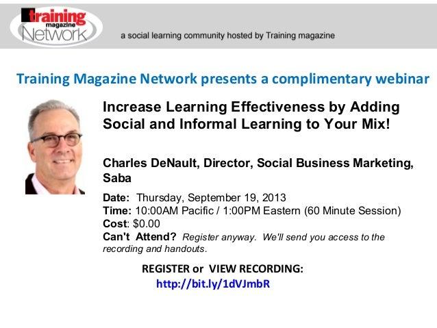 Training Magazine Network presents a complimentary webinar Charles DeNault, Director, Social Business Marketing, Saba Date...