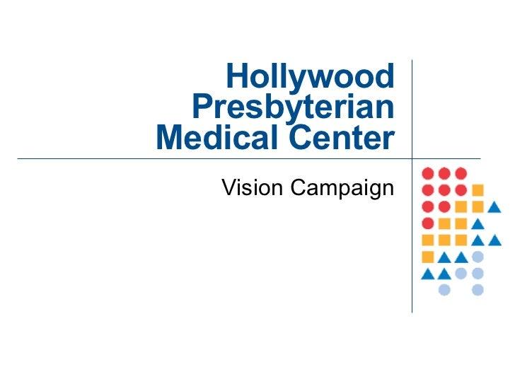 Hollywood Presbyterian Medical Center Vision Campaign