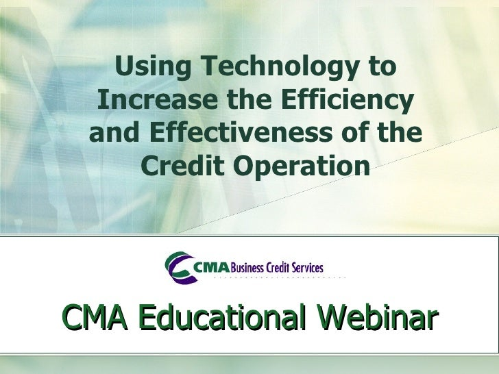 Using Technology to Increase the Efficiency and Effectiveness of the Credit Operation