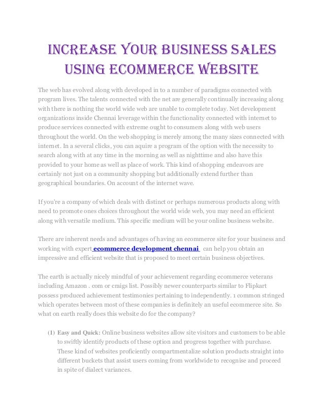 Increase your business salesusing eCommerce WebsiteThe web has evolved along with developed in to a number of paradigms co...