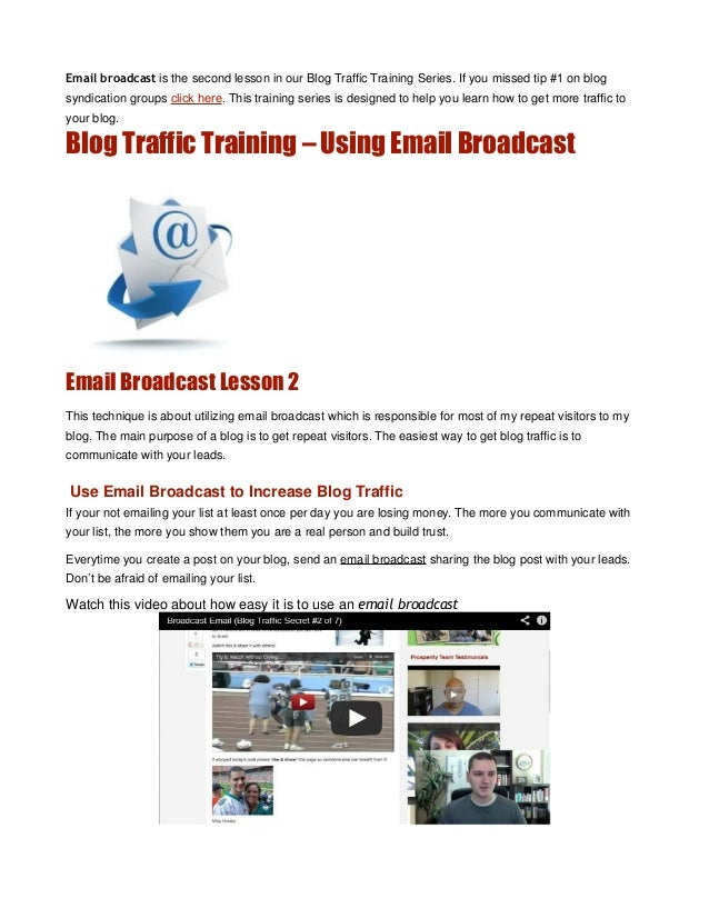 Email broadcast is the second lesson in our Blog Traffic Training Series. If you missed tip #1 on blogsyndication groups c...